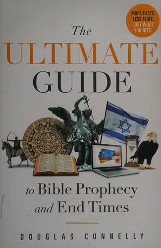 The Ultimate Guide to Bible Prophecy and End Times