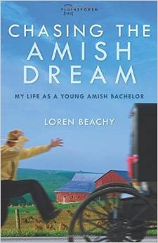 Image 0 of Chasing the Amish Dream: My Life as a Young Amish Bachelor (Plainspoken: Real-Li