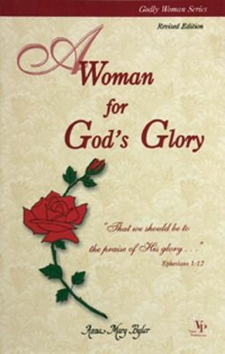 A Woman for God's Glory (Godly Woman)