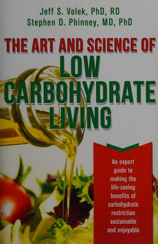 The Art and Science of Low Carbohydrate Living: An Expert Guide to Making the Li