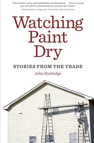 Image 0 of Watching Paint Dry: Stories from the Trade