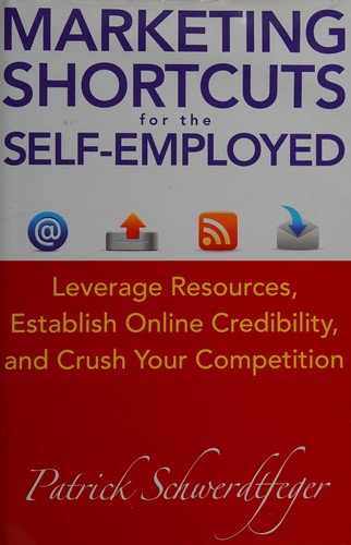 Image 0 of Marketing Shortcuts for the Self-Employed: Leverage Resources, Establish Online