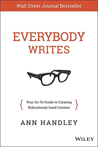 Image 0 of Everybody Writes: Your Go-To Guide to Creating Ridiculously Good Content
