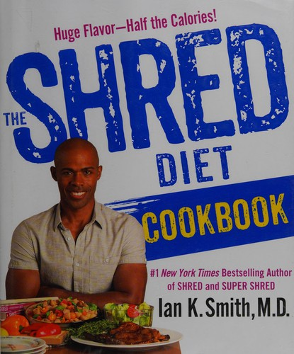 Image 0 of The Shred Diet Cookbook: Huge Flavors - Half the Calories