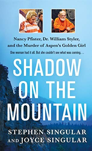 Shadow on the Mountain: Nancy Pfister, Dr. William Styler, and the Murder of Asp