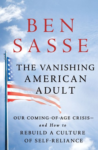The Vanishing American Adult: Our Coming-of-Age Crisis--and How to Rebuild a Cul