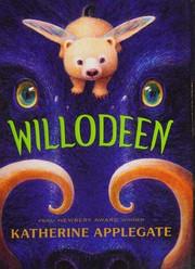 Willodeen / by Applegate, Katherine,