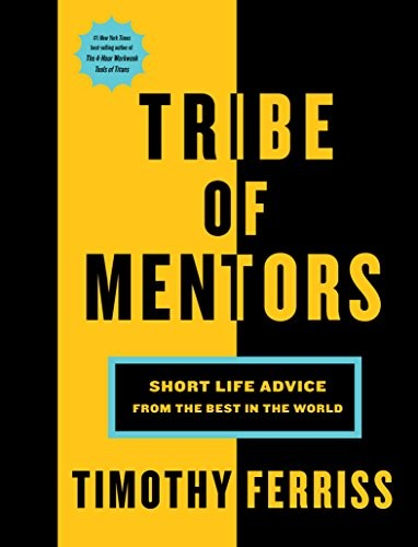 Image 0 of Tribe of Mentors: Short Life Advice from the Best in the World