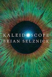 Kaleidoscope / by Selznick, Brian,