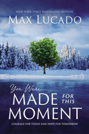 You were made for this moment : by Lucado, Max,