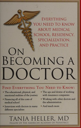 On Becoming a Doctor: The Truth about Medical School, Residency, and Beyond