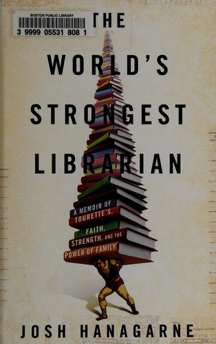 Image 0 of The World's Strongest Librarian: A Memoir of Tourette's, Faith, Strength, and th