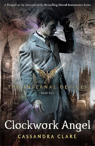 Clockwork Angel (Infernal Devices, Book 1) (The Infernal Devices)