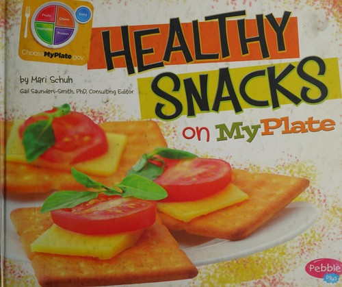 Image 0 of Healthy Snacks on MyPlate (What's on MyPlate?)