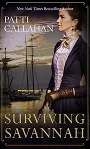 Surviving Savannah by Henry, Patti Callahan,