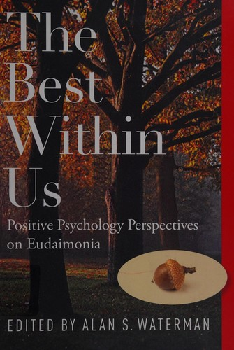 Image 0 of The Best Within Us: Positive Psychology Perspectives on Eudaimonia