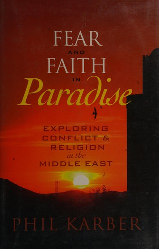 Image 0 of Fear and Faith in Paradise: Exploring Conflict and Religion in the Middle East