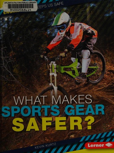 Image 0 of What Makes Sports Gear Safer? (Engineering Keeps Us Safe)