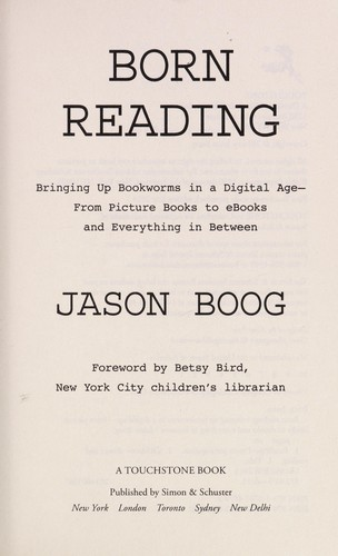 Born Reading: Bringing Up Bookworms in a Digital Age -- From Picture Books to eB