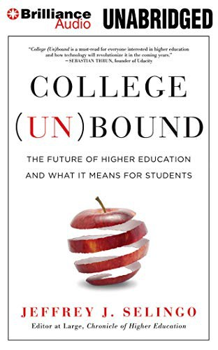 Image 0 of College (Un)bound: The Future of Higher Education and What It Means for Students