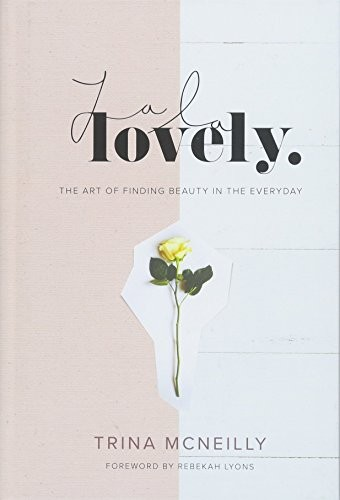 La La Lovely: The Art of Finding Beauty in the Everyday