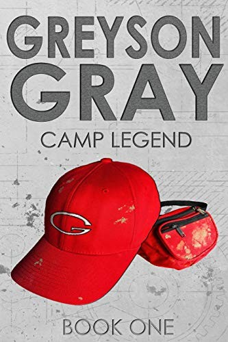 Greyson Gray: Camp Legend (The Greyson Gray Series)