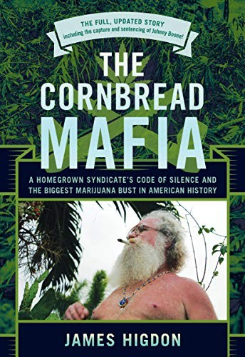 Image 0 of The Cornbread Mafia: A Homegrown Syndicate's Code Of Silence And The Biggest Mar