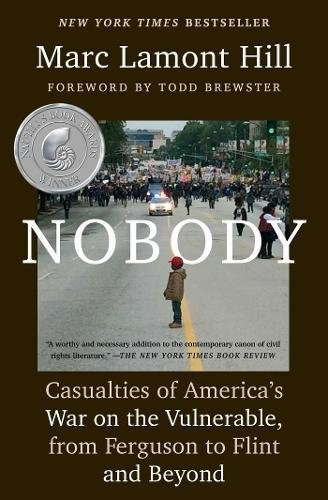 Image 0 of Nobody: Casualties of America's War on the Vulnerable, from Ferguson to Flint an