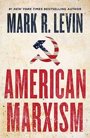 American Marxism / by Levin, Mark R.