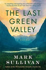 The last green valley : by Sullivan, Mark T.,