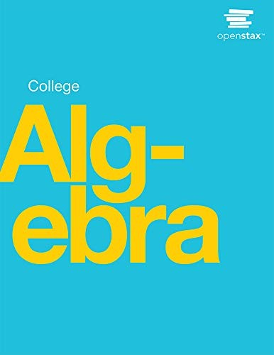 College Algebra by OpenStax (paperback version, B&W)