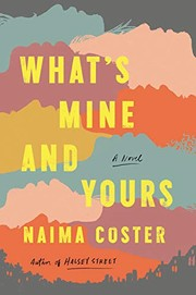 What's mine and yours : by Coster, Naima,
