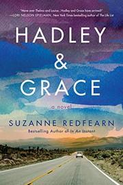 Hadley & Grace : by Redfearn, Suzanne,