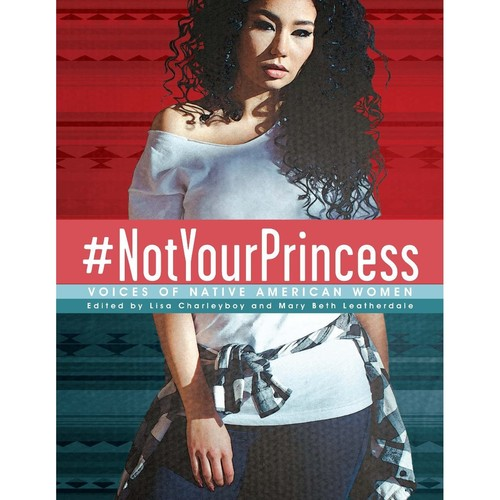 Image 0 of #NotYourPrincess: Voices of Native American Women