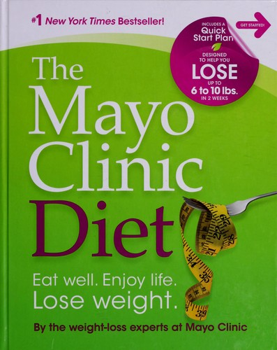 Image 0 of The Mayo Clinic Diet: Eat well, Enjoy Life, Lose Weight