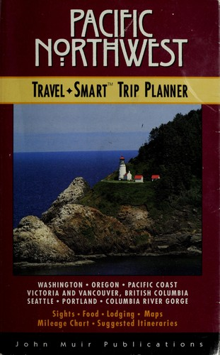 The Pacific Northwest Travel-Smart Trip Planner (1st ed)