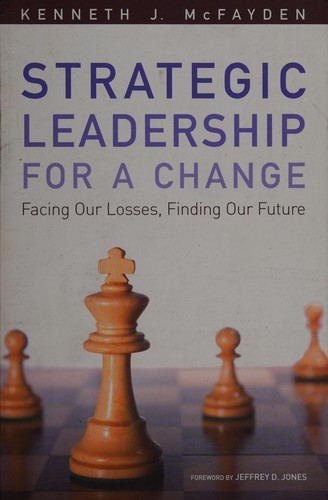 Image 0 of Strategic Leadership for a Change: Facing our Losses, Finding Our Future