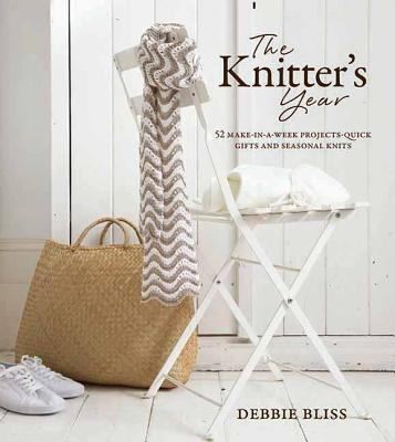 Image 0 of The Knitter's Year: 52 Make-In-A-Week Projects - Quick Gifts and Seasonal Knits