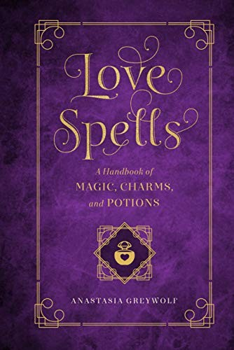 Love Spells: A Handbook of Magic, Charms, and Potions (Mystical Handbook, 2)