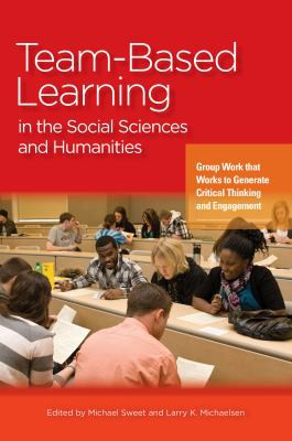 Image 0 of Team-Based Learning in the Social Sciences and Humanities: Group Work that Works