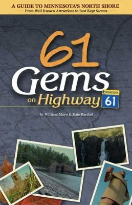 Image 0 of 61 Gems on Highway 61: A Guide to Minnesota's North Shore--from Well-Known Attra