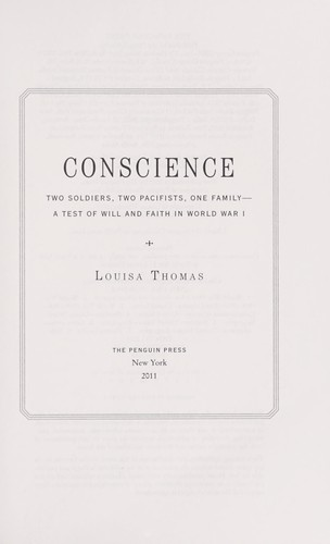 Conscience: Two Soldiers, Two Pacifists, One Family--a Test of Will and Faith in