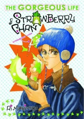 Gorgeous Life Of Strawberry Chan Volume 1 (The Gorgeous Life of Strawberry Chan)