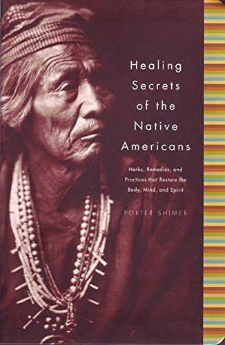 Healing Secrets of the Native Americans (Herbs, Remedies, and Practices That Res