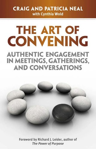 Image 0 of The Art of Convening: Authentic Engagement in Meetings, Gatherings, and Conversa