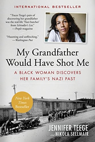 My Grandfather Would Have Shot Me: A Black Woman Discovers Her Family's Nazi Pas