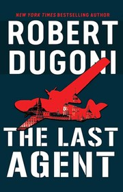 The last agent by Dugoni, Robert,