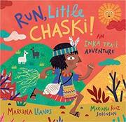 Run, Little Chaski!: An Inka Trail Adventure / by Llanos, Mariana.