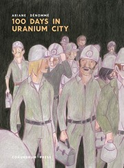 Book cover for 100 Days in Uranium City by Ariane Dénommé