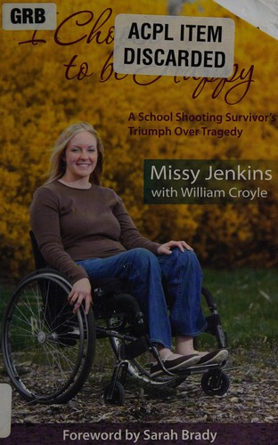 Image 0 of I Choose to Be Happy: A School Shooting Survivor's Triumph Over Tragedy